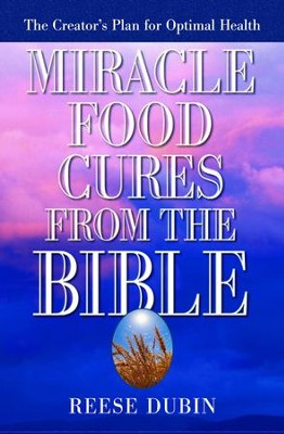 Miracle Food Cures from the Bible - eBook  -     By: Reese Dubin
