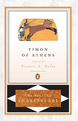 Timon of Athens - eBook  -     Edited By: A.R. Braunmuller, Stephen Orgel, Frances E. Dolan     By: William Shakespeare, E.