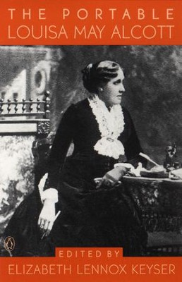 The Portable Louisa May Alcott - eBook  -     Edited By: Elizabeth Lennox Keyser     By: Louisa May Alcott