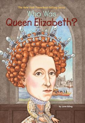 Who Was Queen Elizabeth? - eBook  -     By: June Eding     Illustrated By: Nancy Harrison