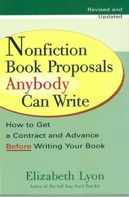 Nonfiction Book Proposals Anybody can Write (Revised and Updated) - eBook  -     By: Elizabeth Lyon