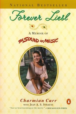 Forever Liesl: A Memoir of The Sound of Music - eBook  -     By: Charmian Carr, Jean A.S. Strauss
