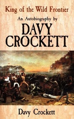 Davy Crockett, King of the Wild Frontier  -     By: Davy Crockett