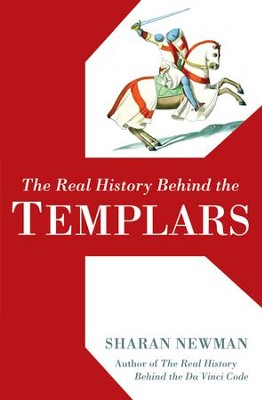 The Real History Behind the Templars - eBook  -     By: Sharan Newman