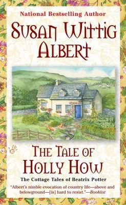 The Tale of Holly How - eBook  -     By: Susan Wittig Albert