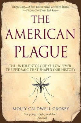 The American Plague - eBook  -     By: Molly C. Crosby