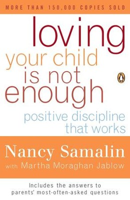 Loving Your Child Is Not Enough: Positive Discipline That Works - eBook  -     By: Nancy Samalin, Martha M. Jablow