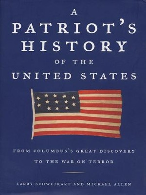 A Patriot's History of the United States: From Columbus's Great Discovery to the War on Terror - eBook  -     By: Larryt Schweikart, Michael Allen