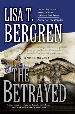 The Betrayed: A Novel of the Gifted - eBook  -     By: Lisa Tawn Bergren