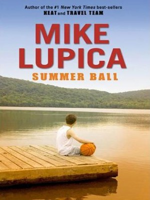 Summer Ball - eBook  -     By: Mike Lupica