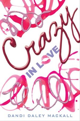 Crazy in Love - eBook  -     By: Dandi Daley Mackall