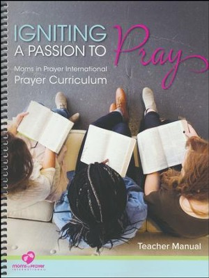 Igniting a Passion to Pray, Teacher Book   -     By: Fern Nichols, Marlae Gritter, Janice Oldham