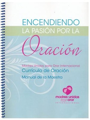 Encendiendo la Pasión por la Oración - Manual de  la Maestra (Igniting a Passion to Pray, Teacher Book)  -     By: Fern Nichols, Marlae Gritter, Janice Oldham