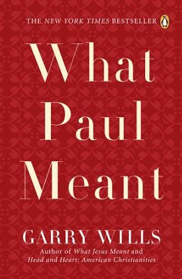 What Paul Meant - eBook  -     By: Garry Wills