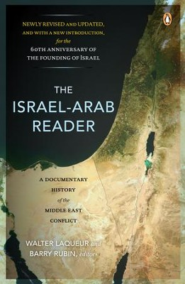 The Israel-Arab Reader: A Documentary History of the Middle East Conflict: Seventh Revised and Updated E - eBook  -     By: Walter Laqueur, Barry Rubin