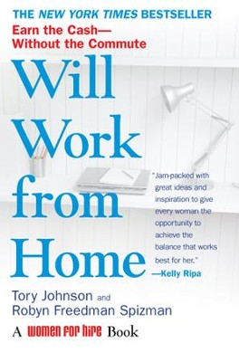 Will Work from Home: Earn the Cash-Without the Commute - eBook  -     By: Tory Johnson