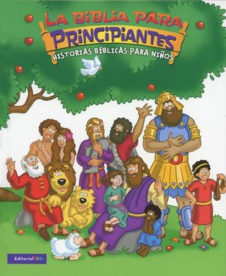La Biblia para Principiantes: Historias B&#237blicas p/Ni&#241os  (The Beginner's Bible: Timeless Children's Stories)  -