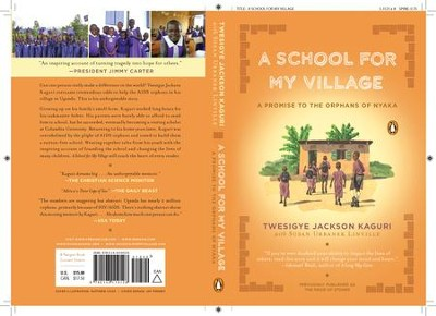 A School for My Village: A Promise to the Orphans of Nyaka - eBook  -     By: Twesigye Jackson Kaguri, Susan Urbanek Linville
