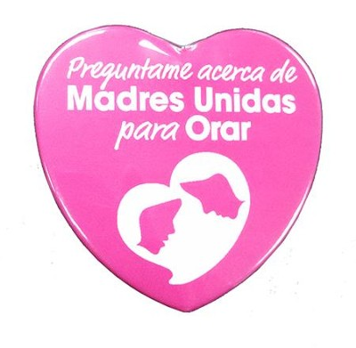 Madres Unidas para Orar, Broche en Forma de Corazón  (Moms in Prayer, Heart Button)  -