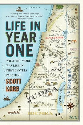Life in Year One: What the World Was Like in First-Century Palestine - eBook  -     By: Scott Korbb
