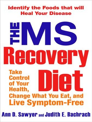 The MS Recovery Diet - eBook  -     By: Ann D. Sawyer, Judith E. Bachrach