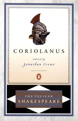 Coriolanus - eBook  -     Edited By: A.R. Braunmuller, Stephen Orgel, Jonathan Crewe     By: William Shakespeare