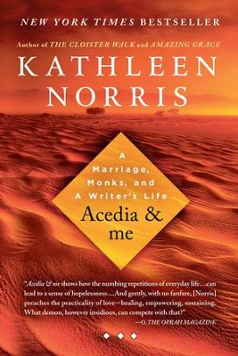 Acedia & me: A Marriage, Monks, and a Writer's Life - eBook  -     By: Kathleen Norris