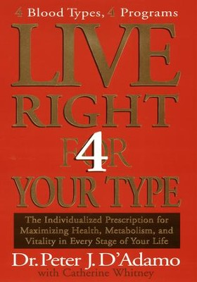 Live Right 4 Your Type - eBook  -     By: Peter J. D'Adamo, Catherine Whitney