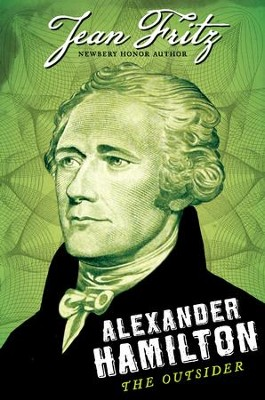 Alexander Hamilton: The Outsider - eBook  -     By: Jean Fritz