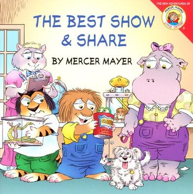 Mercer Mayer's Little Critter: The Best Show & Share  -     By: Mercer Mayer     Illustrated By: Mercer Mayer