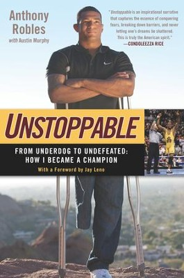 Unstoppable: From Underdog to Undefeated: How I Became a Champion - eBook  -     By: Anthony Robles