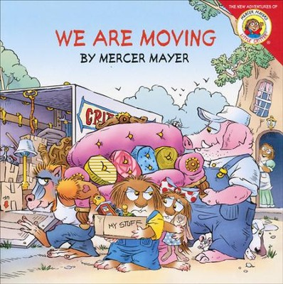 Mercer Mayer's Little Critter: We Are Moving  -     By: Mercer Mayer     Illustrated By: Mercer Mayer