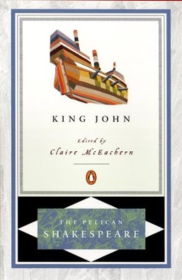 King John - eBook  -     Edited By: A.R. Braunmuller, Stephen Orgel     By: William Shakespeare