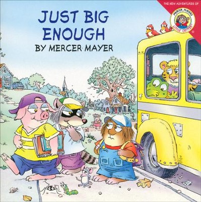 Little Critter: Just Big Enough  -     By: Mercer Mayer     Illustrated By: Mercer Mayer