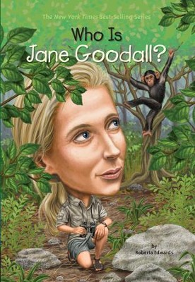 Who Is Jane Goodall? - eBook  -     By: Roberta Edwards     Illustrated By: Stephen Marchesi, Nancy Harrison