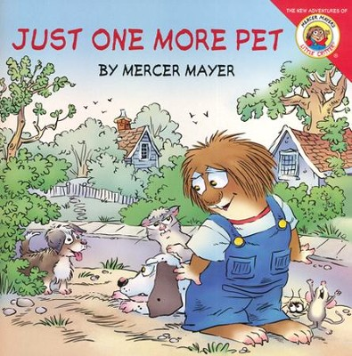 Little Critter: Just One More Pet  -     By: Mercer Mayer     Illustrated By: Mercer Mayer