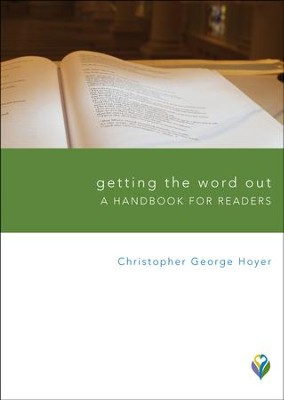 Getting the Word Out: A Handbook for Readers  -     By: Christopher George Hoyer