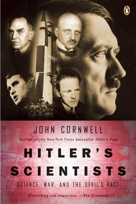 Hitler's Scientists: Science, War, and the Devil's Pact - eBook  -     By: John Cornwell