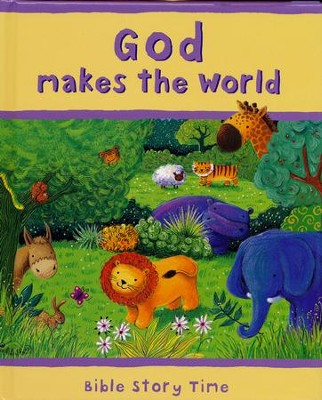 Bible Story Time: God Makes The World  -     By: Sophie Piper     Illustrated By: Estelle Corke