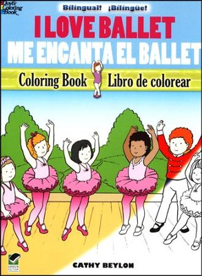 I Love Ballet/Me Encanta el Ballet, Bilingual Coloring Book  -     By: Cathy Beylon