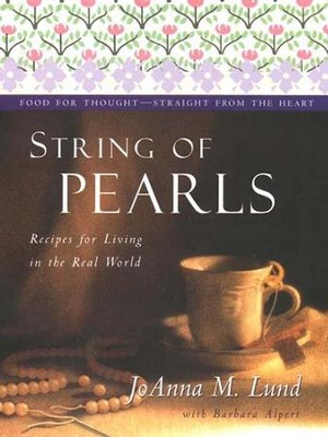 String Of Pearls: Recipes For Living Well In The Real World - eBook  -     By: Joanna M. Lund