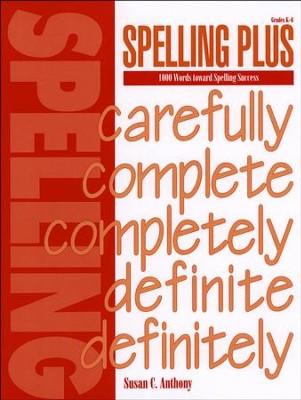 Spelling Plus: 1000 Words toward Spelling Success   -     By: Susan C. Anthony