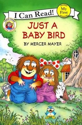 Little Critter: Just a Baby Bird, softcover  -     By: Mercer Mayer     Illustrated By: Mercer Mayer