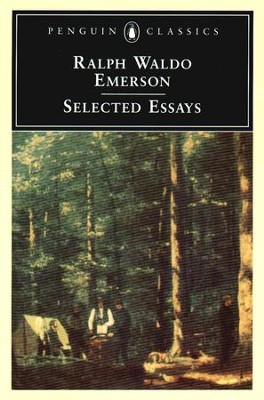 Emerson: Selected Essays: Selected Essays - eBook  -     By: Ralph Waldo Emerson