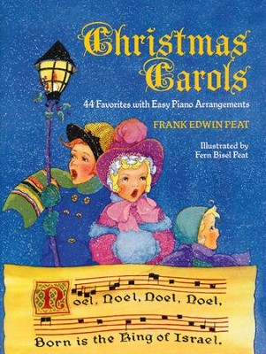 Christmas Carols: 44 Favorites with Easy Piano Arrangements  -     By: Frank Edwin Peat