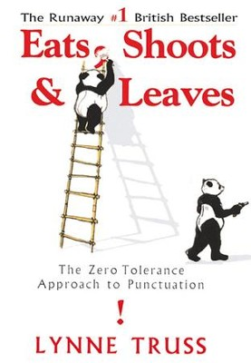 Eats, Shoots & Leaves: The Zero Tolerance Approach to Punctuation - eBook  -     By: Lynne Truss