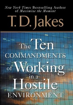 Ten Commandments of Working in a Hostile Environment - eBook  -     By: T.D. Jakes