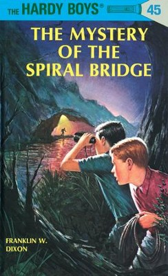 Hardy Boys 45: The Mystery of the Spiral Bridge: The Mystery of the Spiral Bridge - eBook  -     By: Franklin W. Dixon