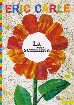 La Semillita    (THe Tiny Seed)  -     By: Eric Carle