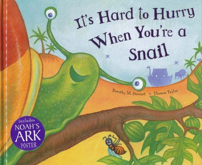 It's Hard To Hurry When You're A Snail  -     By: Dorothy Stewart, Thomas Taylor